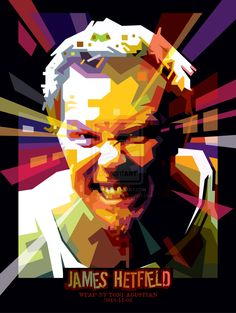 James hetfield from metallica in colorful form of pop art potrait WPAP by Toni Agustian. get vector resource and high resolution for poster and prints here. Metallica Art, Pop Art Portraits, Painting Portraits, Geometric Graphic, James Hetfield, Arte Pop, Graphic Illustration, Decoupage, Fine Art