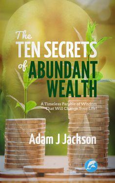 the 10 secrets of abundant wealth
