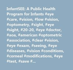 InfantSEE: A Public Health Program for Infants #eye #care, #vision, #low #vision, #optometry, #sight, #eye #sight, #20-20, #eye #doctor, #aoa, #american #optometric #association, #clear #vision, #eye #exam, #seeing, #eye #diseases, #vision #conditions, #corneal #modifications, #eye #test, #save #your #vision #month, #vision #usa, #ilamo, #eye #information, #optometric #associations, #vision, #practice #management, #placement #service, #low #vision, #sports #vision, #contact #lens…