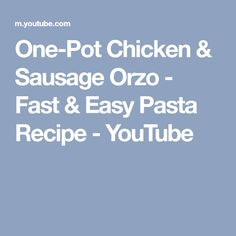 One-Pot Chicken & Sausage Orzo - Fast & Easy Pasta Recipe - YouTube