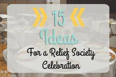 Little LDS Ideas: {Relief Society} Birthday Celebration
