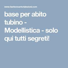 base per abito tubino - Modellistica - solo qui tutti segreti!