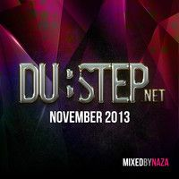 Dubstep.NET November 2013 - Mixed by NAZA by Mixes on SoundCloud