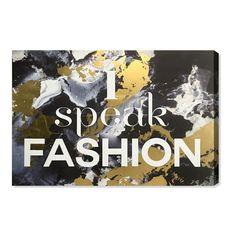 "Wynwood Studio ""I Speak Fashion"" Foil Graphic Art on Canvas"
