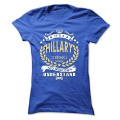 Its a HILLARY Thing You Wouldnt Understand - T Shirt, H - #tshirt refashion #sweatshirt cardigan. WANT IT => https://www.sunfrog.com/Names/Its-a-HILLARY-Thing-You-Wouldnt-Understand--T-Shirt-Hoodie-Hoodies-YearName-Birthday-Ladies.html?68278