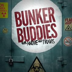 Bunker Buddies with Andie and Travis | Maximum Fun
