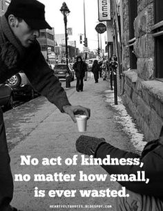 Heartfelt Quotes: No act of kindness, no matter how small, is ever wasted. ~ Aesop