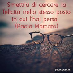 ********Stop looking for happiness in the same place you lost it Italian Quotes, Motto, Vignettes, The Dreamers, Quotations, Don't Forget, Fitness Motivation, Life Quotes, Wisdom