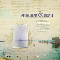 Explore. Dream. Discover by Eszter Baranyi - digital supplies by Anna Aspnes and Sue Cummings
