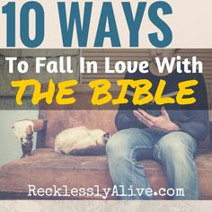 10 Ways to Fall in Love With Your Bible - Recklessly Alive