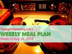 to help youin planning your meals for the upcoming week, as well is in getting you grocery list here is the Happy Pinay Mommy Weekly Meal Plan Weekly Menu Planning, Meal Planning, Meals For The Week, August 24, How To Plan, Happy, Recipes, Pinoy, Food