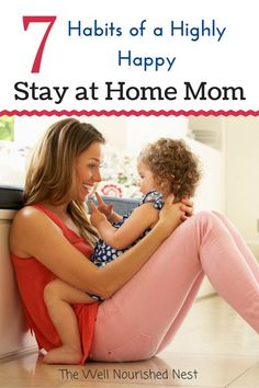 Stay at home mom - 7 habits that will change you for the better! The Well Nourished Nest