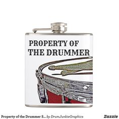 Property of the Drummer Snare Drum Drumstick Flask