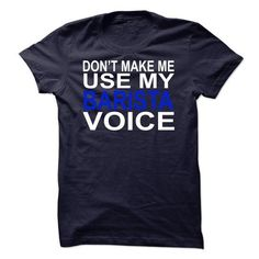 barista voice - #groomsmen gift #gift for women. TRY => https://www.sunfrog.com/LifeStyle/barista-voice.html?id=60505