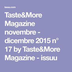 Taste&More Magazine novembre - dicembre 2015 n° 17 by Taste&More Magazine - issuu