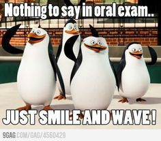 The awkward silence during your oral exam - this is gonna be so me in two weeks...
