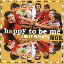 happy to be me : Aunty Wendy's Mob