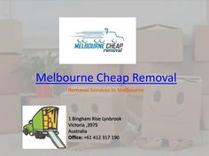 Melbourne Cheap Removal - Best Removalist in Melbourne