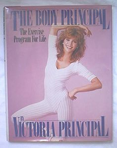 VICTORIA PRINCIPAL~HCDJ BOOK~THE BODY PRINCIPAL~EXERCISE PROGRAM~1ST ED.~1983 Victoria Principal, Earth Mama, Workout Programs, Exercise, Fitness, Books, Women, Ejercicio, Libros