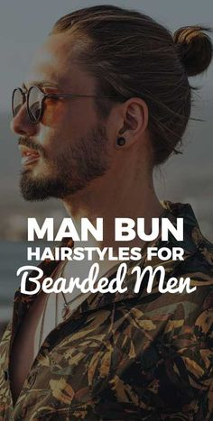 Man-Bun-Hairstyles-for-Bearded-Men Man Bun Hairstyles, Cool Hairstyles For Men, Mens Style Guide, Face Shapes, Bearded Men, Hair Type, Hair Trends, Style Guides, Hot Guys