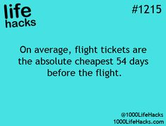Organize Life Hacks on Organize Life Hacks on,Life Hacks On average, flight tickets are cheapest 54 days before the flight Simple Life Hacks, Useful Life Hacks, The More You Know, Good To Know, Saving Tips, Saving Money, Organize Life, 1000 Lifehacks, Best Hacks