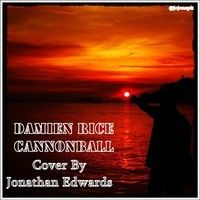 Damien Rice - Cannonball (Cover By Jonathan Edwards) by Jonathan Napitupulu on SoundCloud