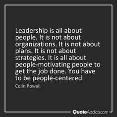 Image result for leadership is all about people. its not about plans. colin