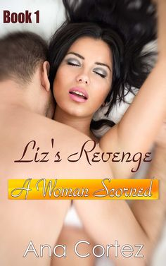 Liz's Revenge a Woman Scorned (Revenge romance erotica short stories Book 1) - Kindle edition by Ana Cortez. Literature & Fiction Kindle eBooks @ Amazon.com.
