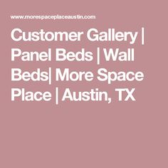 Customer Gallery | Panel Beds | Wall Beds| More Space Place | Austin, TX