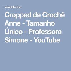Cropped de Crochê Anne - Tamanho Único - Professora Simone - YouTube