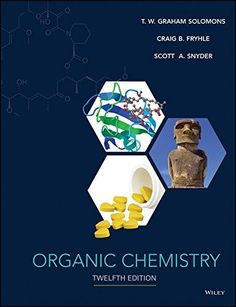 Organic chemistry Solomons, T. W. Graham,; Fryhle, Craig B.; Snyder, S. A. (Scott A.) 12th ed., Hoboken, NJ : John Wiley & Sons, Inc., cop. 2016 Organic Reactions, Intermolecular Force, Nuclear Magnetic Resonance, Chemistry Textbook, Graham, Functional Group, Mass Spectrometry, Organic Chemistry, Ebook Pdf