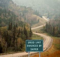 Speeding is taken very seriously here!  (find more funny speeding signs at funnysigns.net)