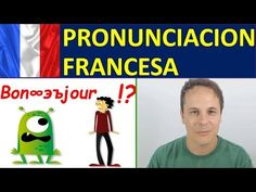 APRENDER FRANCES. PRONUNCIACION EN FRANCES - YouTube