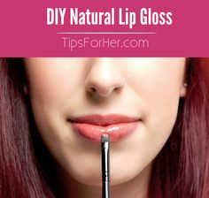 DIY Natural Lip Gloss - How to make your own lip gloss using natural ingredients for those soft, kissable lips.