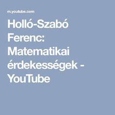 Holló-Szabó Ferenc: Matematikai érdekességek - YouTube