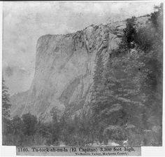 Tu-tock-ah-nu-la (El Capitan), 3,300 feet high - Yosemite Valley, Mariposa County