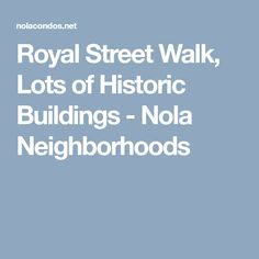 Royal Street Walk, Lots of Historic Buildings – New Orleans French Quarter Condos New Orleans French Quarter, Condos, The Neighbourhood, Buildings, Street, The Neighborhood, Roads