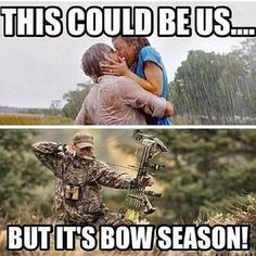 "Does bow hunting season ruin your romance? | ""This could be us...but it's bow season"""