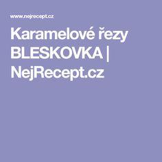 Karamelové řezy BLESKOVKA | NejRecept.cz