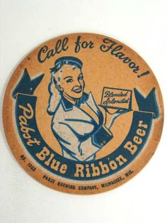 This is awesome. but not because of the taste of PBR. Sous Bock, Coaster Art, Beer Mats, Pabst Blue Ribbon, Beer Coasters, Beer Label, Brewing Company, Vintage Paper, Vintage Advertisements