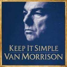 "Released April 1st 2008, In The U.S ""Keep It Simple"" Is The 33rd Studio Album By Van Morrison, Released By Exile Productions LTD/Polydor In The U.K & On The Last Highway Records Label In The U.S. The Album Debuted At #10 On The U.S. U.K. & Canada Charts & #7 On The European Top 100 Albums. This Album Achieved Morrison's Highest Ranking On U.S. Charts. This Is The First Album Of All New Original Material Since His 1999 Album ""Back On Top"" It Features The Influences Of Jazz, Folk, Blues…"