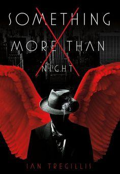 Something More Than Night by Ian Tregillis (December 3, 2013)