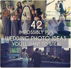 http://www.buzzfeed.com/peggy/impossibly-fun-wedding-photo-ideas-youll-want-to-steal?bfpi&s=mobile