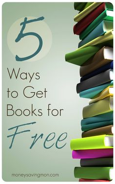 Five Ways to Get Books for Free - Money Saving Mom® ~~Two of my favorite words.books free :D Got Books, I Love Books, Books To Read, Money Saving Mom, Get Free Stuff, Thing 1, Book Nooks, Ways To Save Money, Book Nerd