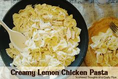 Scattered Thoughts of a Crafty Mom: Creamy Lemon Chicken Pasta