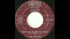 Preludes - Don't Fall In Love Too Soon - Great West Coast Doo Wop Ballad