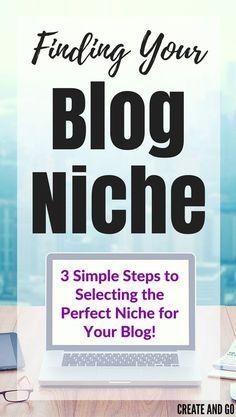 Niche blog ideas - 3 Steps to find the perfect blog niche http://createandgo.co/finding-your-blogging-niche/