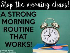 Stop The Morning Chaos: A Strong Morning Routine That Works-Young Teacher Love by Kristine Nannini