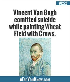 Vincent Van Gogh committed suicide while painting Wheat Field with Crows. Wierd Facts, Unusual Facts, Wtf Fun Facts, Random Facts, Interesting Facts, Random Stuff, Weird, Wheat Fields, Plastic Art