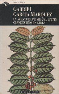 """""""La Aventura de Miguel Littín clandestino en Chile"""". Barcelona : Plaza & Janés, 1993. http://kmelot.biblioteca.udc.es/record=b1030312~S10*gag"""